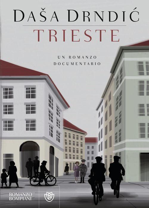 Dasa Drndic, Trieste.Un romanzo documentario