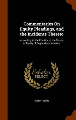 Commentaries on Equity Pleadings, and the Incidents Thereto