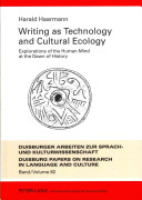 Writing As Technology and Cultural Ecology
