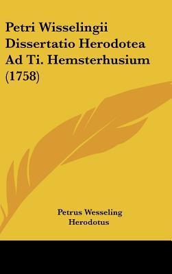 Petri Wisselingii Dissertatio Herodotea Ad Ti. Hemsterhusium (1758)