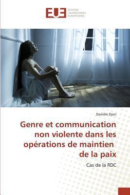 Genre et Communication Non Violente Dans les Opérations de Maintien de la Paix