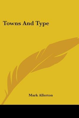 Towns and Type