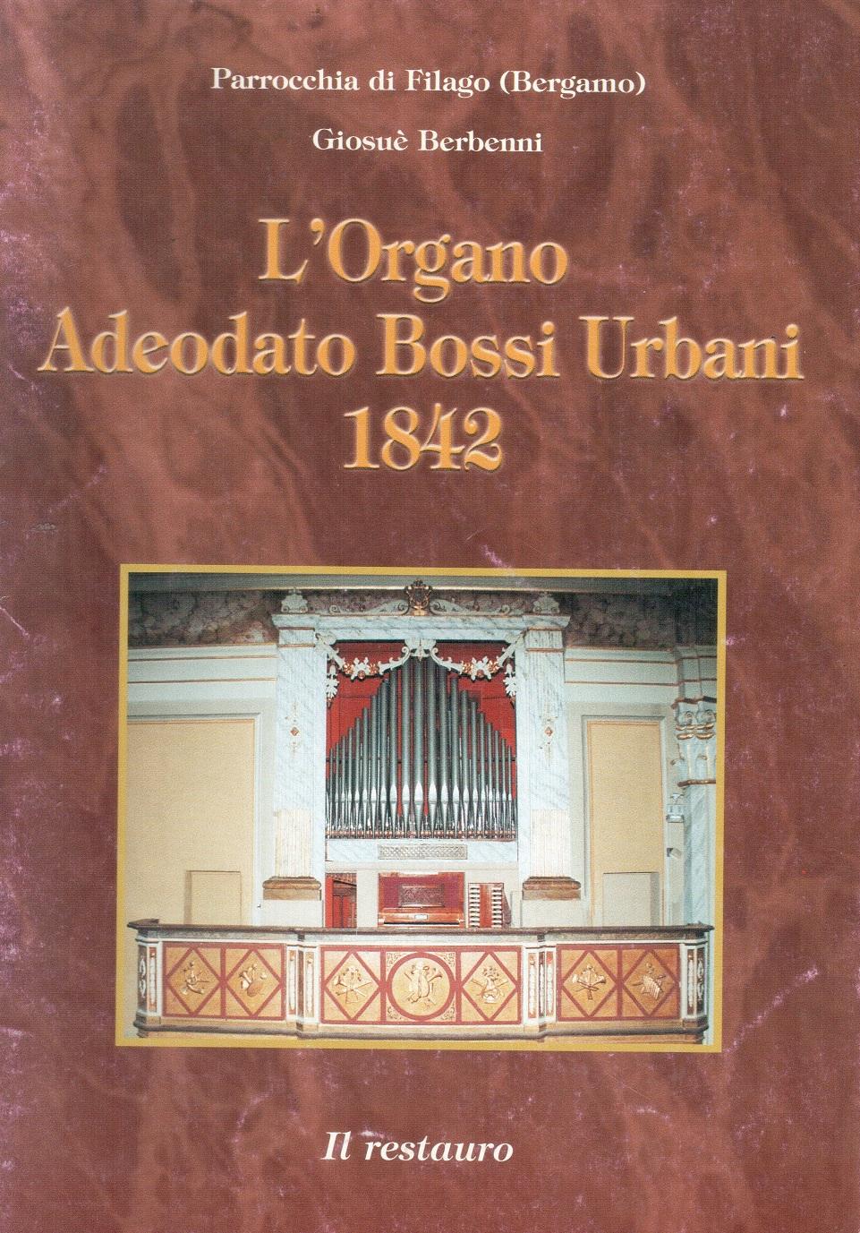 L' organo Adeodato Bossi Urbani 1842