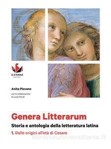 Genera litterarum: storia e antologia della letteratura latina - Vol. 1