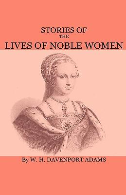 Stories of the Lives of Noble Women