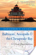 Explorer's Guide Baltimore, Annapolis and The Chesapeake Bay