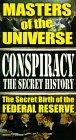 Conspiracy The Secret History, Vol. 1 -  Masters of the Universe