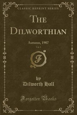 The Dilworthian, Vol. 1