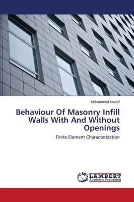 Behaviour of Masonry Infill Walls with and Without Openings