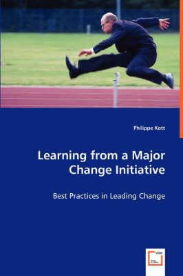 Learning from a Major Change Initiative