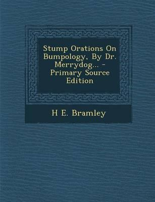 Stump Orations on Bumpology, by Dr. Merrydog... - Primary Source Edition