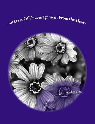 40 Days of Encourgament from the Heart