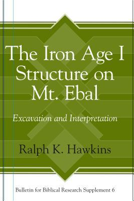 The Iron Age I Structure on Mt. Ebal