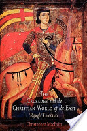 The Crusades and the Christian World of the East