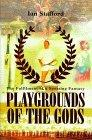 Playgrounds of the Gods