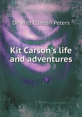 Kit Carson's Life and Adventures