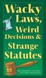 Wacky Laws, Weird De...