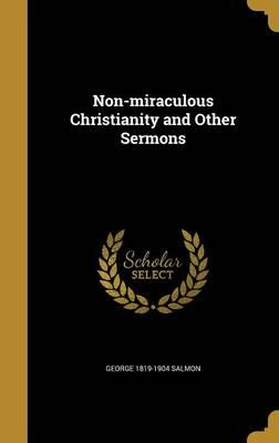 NON-MIRACULOUS CHRISTIANITY &