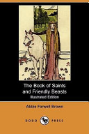 The Book of Saints and Friendly Beasts (Illustrated Edition) (Dodo Press)