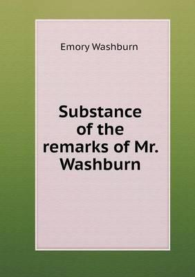 Substance of the Remarks of Mr. Washburn