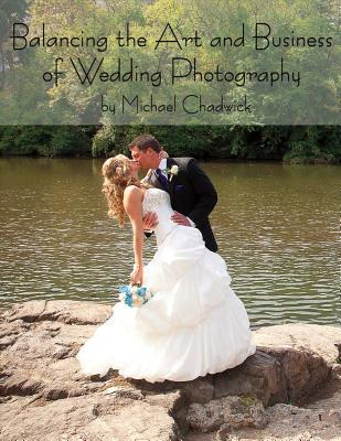 Balancing the Art and Business of Wedding Photography