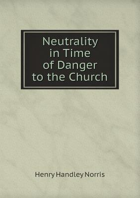 Neutrality in Time of Danger to the Church