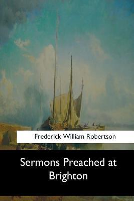 Sermons Preached at Brighton