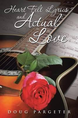 Heart Felt Lyrics 2 and Actual Love