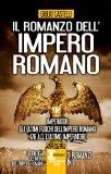Il romanzo dell'impero: Imperator. L'ultimo eroe di Roma antica-Gli ultimi fuochi dell'impero romano-476 a. D. L'ultimo imperatore