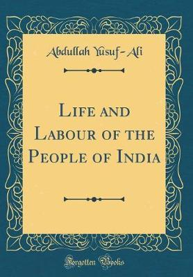 Life and Labour of the People of India (Classic Reprint)