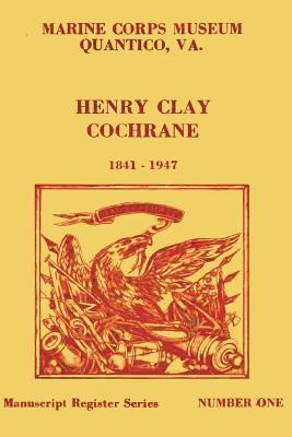 Register of the Henry Clay Cochrane Papers 1809-1957
