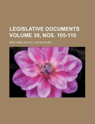 Legislative Documents Volume 39, Nos. 105-110
