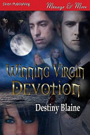 Winning Virgin Devotion [Winning Virgin 5] (Siren Publishing Menage and More)