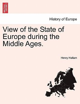 View of the State of Europe during the Middle Ages. VOL. III, FOURTH EDITION