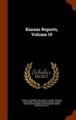 Kansas Reports, Volume 19