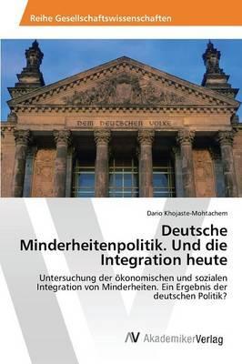 Deutsche Minderheitenpolitik. Und die Integration heute