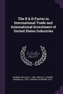 The R & D Factor in International Trade and International Investment of United States Industries