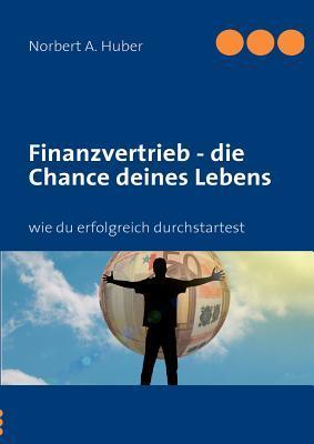 Finanzvertrieb - die Chance deines Lebens