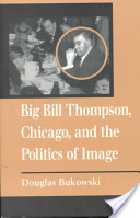 Big Bill Thompson, Chicago, and the Politics of Image