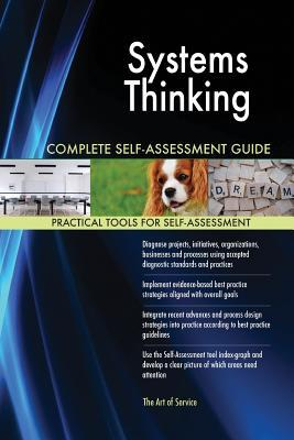 Systems Thinking Complete Self-Assessment Guide