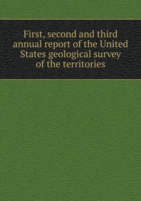 First, Second and Third Annual Report of the United States Geological Survey of the Territories