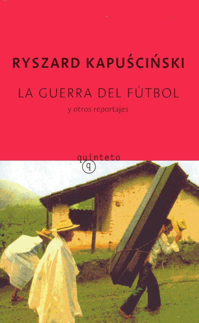 La guerra del futbol y otros reportajes