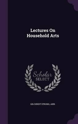 Lectures on Household Arts