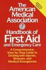 The American Medical Association Handbook of First Aid & Emergency Care