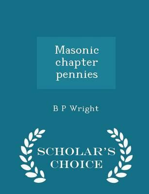Masonic Chapter Pennies - Scholar's Choice Edition