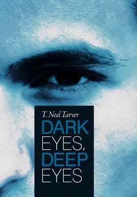 Dark Eyes, Deep Eyes