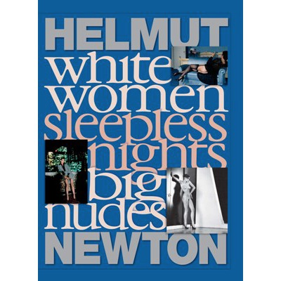 Helmut Newton: White...