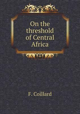 On the Threshold of Central Africa