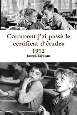 Comment J'Ai Passe le Certificat d'Études 1912
