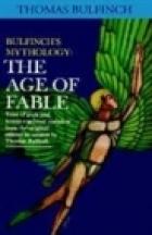 Bulfinch's Mythology: The Age of Fable